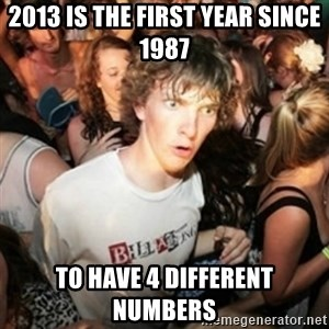 Sudden clarity clarence - 2013 is the first year since 1987 to have 4 different numbers