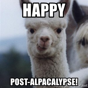 alpaca - Happy Post-alpacalypse!