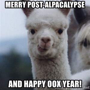 alpaca - merry post-alpacalypse and Happy oOx Year!