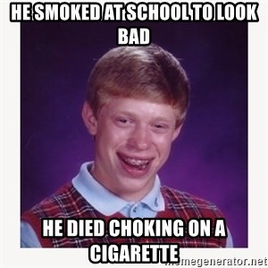 nerdy kid lolz - HE SMOKED AT SCHOOL TO LOOK BAD HE DIED CHOKING ON A CIGARETTE