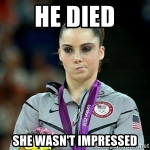 Not Impressed McKayla - HE DIED SHE WASN'T IMPRESSED