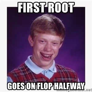 nerdy kid lolz - FIRST ROOT GOES ON FLOP HALFWAY