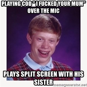 "nerdy kid lolz - PLAYING COD "" I FUCKED YOUR MUM"" OVER THE MIC PLAYS SPLIT SCREEN WITH HIS SISTER"