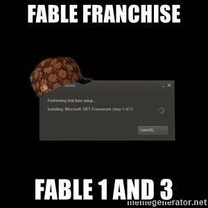 Scumbag Steam - fable franchise  fable 1 and 3