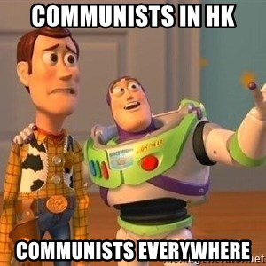 Consequences Toy Story - Communists in HK  COMMUNISTS everywhere