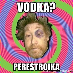 Russian Boozer - Vodka? Perestroika