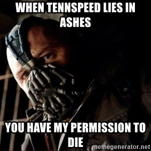 Bane Permission to Die - When tennspeed lies in ashes you have my permission to die