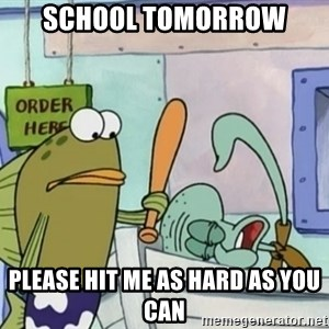 please hit me as hard as you can - School TOmorrow Please hit me as hard as you can