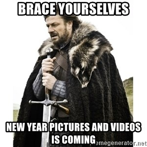 Imminent Ned  - Brace Yourselves new year pictures and videos is Coming