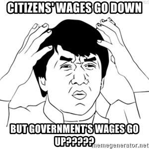 Cartoon Jackie Chan - citizens' wages go down but government's wages go up?????