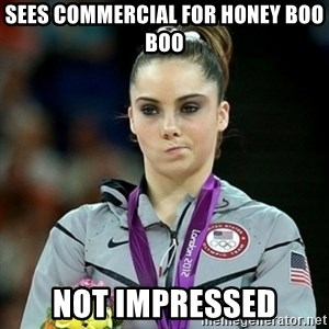 Not Impressed McKayla - sees commercial for honey boo boo Not impressed