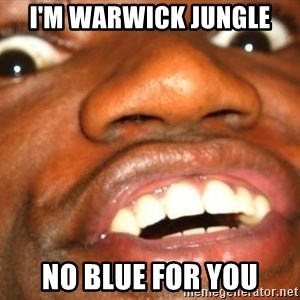 Wow Black Guy - i'm warwick jungle  no blue for you