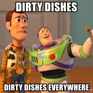 Consequences Toy Story - dirty dishes dirty dishes everywhere