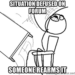 Desk Flip Rage Guy - situation defused on forum someone rearms it
