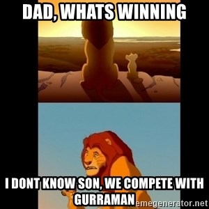 Lion King Shadowy Place - Dad, whats winning I dont know son, we compete with Gurraman