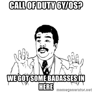 aysi - CALL OF DUTY 6Y/OS? WE GOT SOME BADASSES IN HERE
