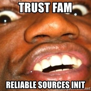 Wow Black Guy - TRUST FAM RELIABLE SOURCES INIT