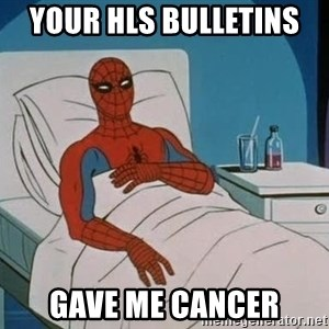 spiderman hospital - your HLS bulletins  gave me cancer