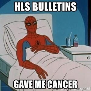 spiderman hospital - HLS bulletins gave me cancer