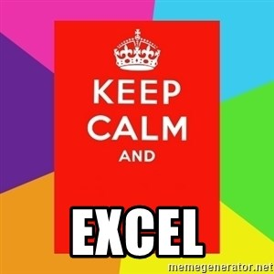 Keep calm and - EXCEL