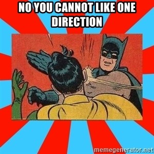 Batman Bitchslap - no you cannot like one direction