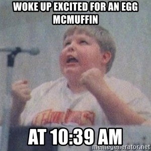 The Fotographing Fat Kid  - WOKE UP EXCITED FOR AN EGG MCMUFFIN AT 10:39 AM