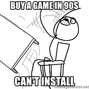 Desk Flip Rage Guy - BUY A GAME IN 90S CAN'T INSTALL