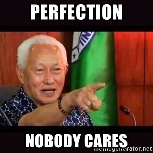 ALFREDO LIM MEME - perfection nobody cares
