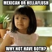 old el paso girl - mexican or hellaflush why not have both?
