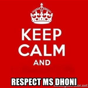 Keep Calm 3 - Respect MS Dhoni