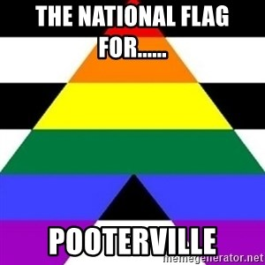 Bad Straight Ally - The national flag for......  Pooterville