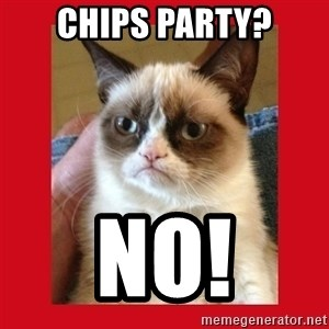 No cat - Chips party? No!