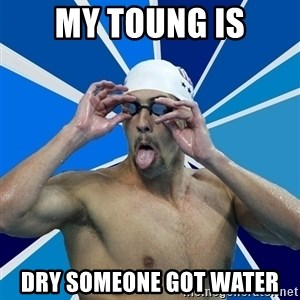 Ordinary swimmer - MY TOUNG IS DRY SOMEONE GOT WATER