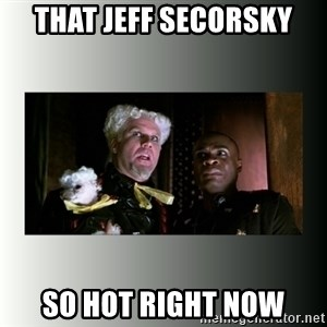 So hot right now - That jeff Secorsky So hot right now