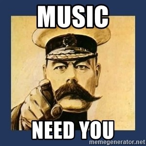 your country needs you - Music Need you