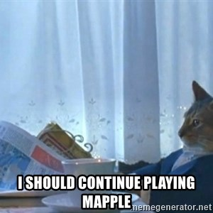 newspaper cat realization - i should continue playing mapple