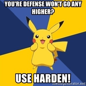 Pokemon Logic  - You're defense won't go any higher? use harden!