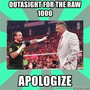 CM Punk Apologize! - OUTASIGHT for the raw 1000 Apologize