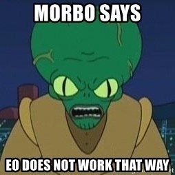 Morbo - Morbo says EO does not work that way