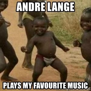 Black Kid - ANDRE LANGE PLAYS MY FAVOURITE MUSIC