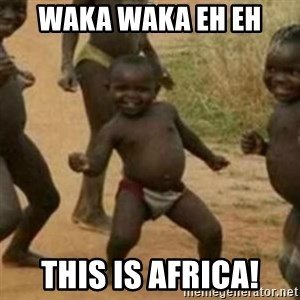 Black Kid - waka waka eh eh THIS IS AFRICA!