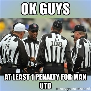 NFL Ref Meeting - ok guys at least 1 penalty for Man utd