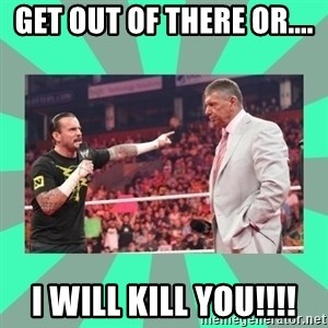 CM Punk Apologize! - GET OUT OF THERE OR.... I WILL KILL YOU!!!!