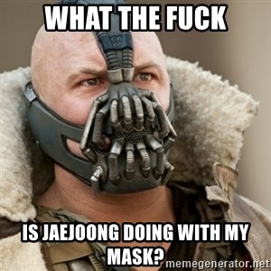 Bane Batman - what the fuck is jaejoong doing with my mask?