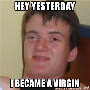 Stoner Stanley - hey yesterday i became a virgin