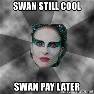 Black Swan Eyes - Swan Still Cool Swan Pay Later
