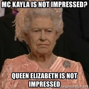 Queen Elizabeth Is Not Impressed  - mc kayla is not impressed? queen elizabeth is not impressed