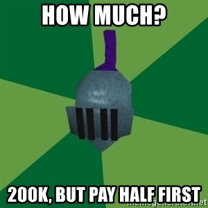 Runescape Advice - how much? 200k, but pay half first