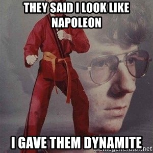 Karate Kyle - They said I look like Napoleon I gave them Dynamite