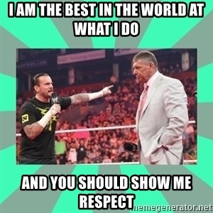 CM Punk Apologize! - I AM THE BEST IN THE WORLD AT WHAT I DO AND YOU SHOULD SHOW ME RESPECT
